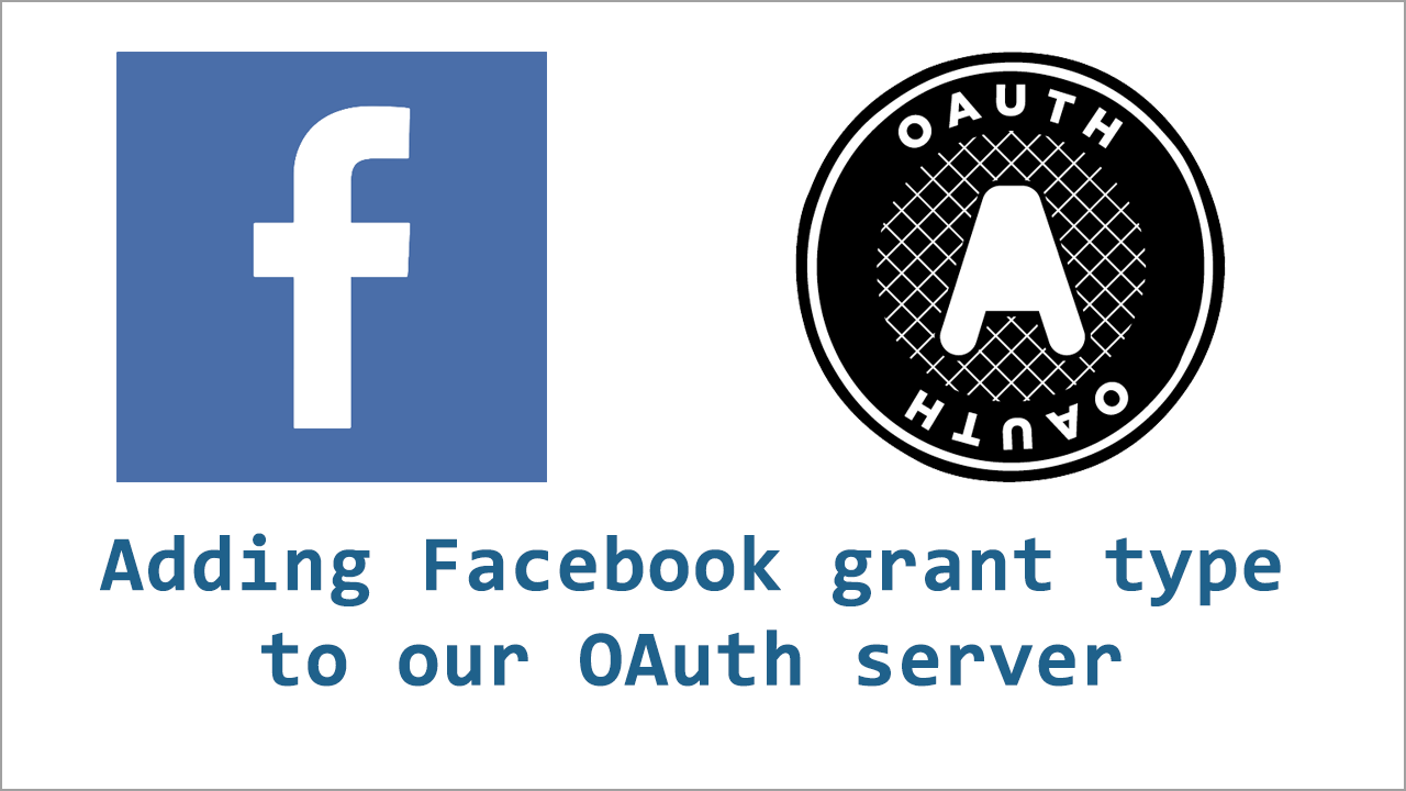 Implementing Facebook grant type to our OAuth server